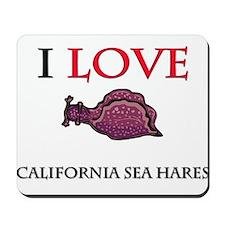 I Love California Sea Hares Mousepad