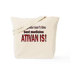 Ativan is best med Tote Bag