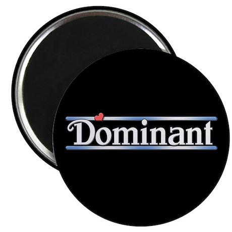 Dominant Magnet