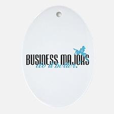 Business Majors Do It Better! Oval Ornament