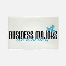 Business Majors Do It Better! Rectangle Magnet