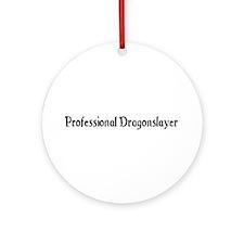 Professional Dragonslayer Ornament (Round)