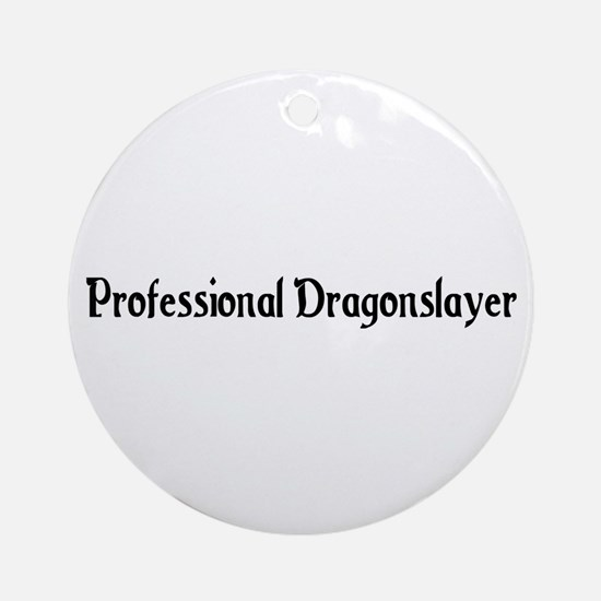 Professional Dragonslayer Ornament (Round)