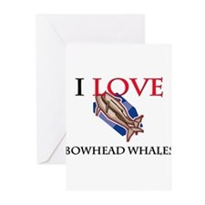 I Love Bowhead Whales Greeting Cards (Pk of 10)
