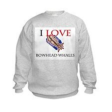 I Love Bowhead Whales Sweatshirt