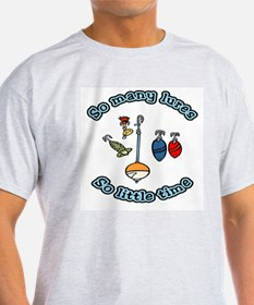So many lures, so little time T-Shirt
