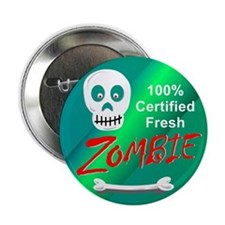 """Funny Certified Fresh Zombie 2.25"""" Button"""