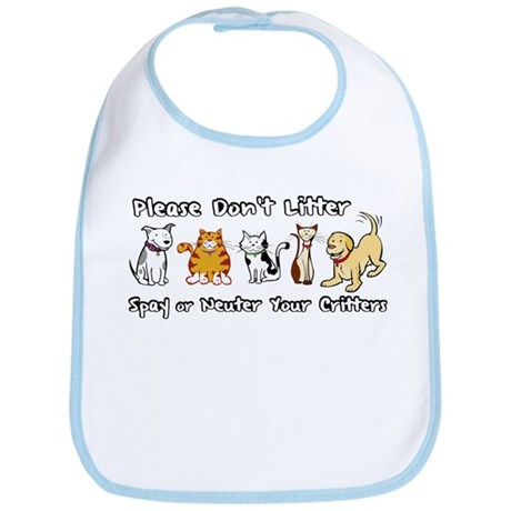 Don't Litter - Spay or Neuter Bib