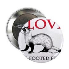 """I Love Black-Footed Ferrets 2.25"""" Button"""