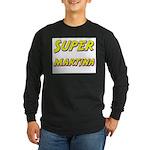 Super martina Long Sleeve Dark T-Shirt