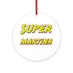 Super martina Ornament (Round)