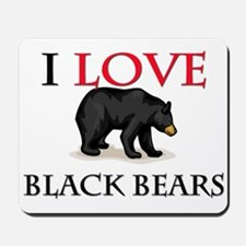 I Love Black Bears Mousepad