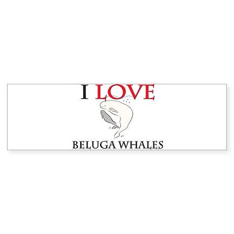 I Love Beluga Whales Bumper Sticker