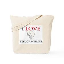 I Love Beluga Whales Tote Bag