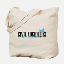 Civil Engineers Do It Better! Tote Bag