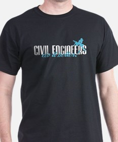 Civil Engineers Do It Better! T-Shirt