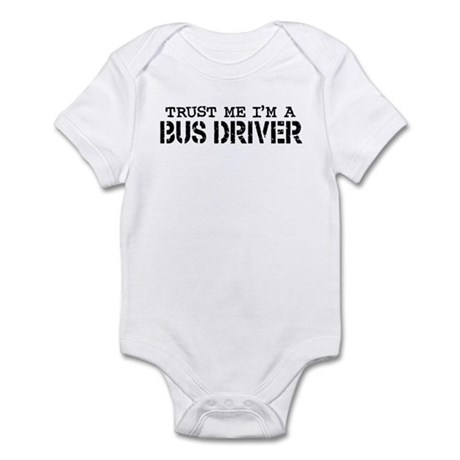 Trust Me I'm a Bus Driver Infant Bodysuit