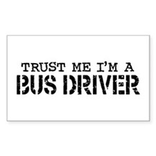 Trust Me I'm a Bus Driver Rectangle Decal