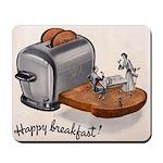 Happy Breakfast! Mousepad