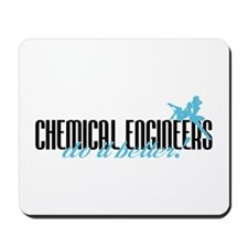 Chemical Engineers Do It Better! Mousepad