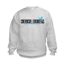 Chemical Engineers Do It Better! Sweatshirt