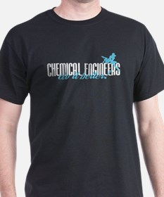 Chemical Engineers Do It Better! T-Shirt