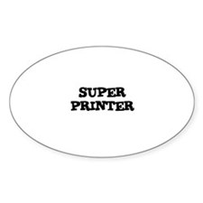 SUPER PRINTER Oval Decal