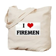 I Love FIREMEN Tote Bag