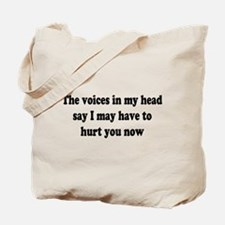 I may have to hurt you now Tote Bag