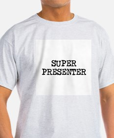 SUPER PRESENTER Ash Grey T-Shirt