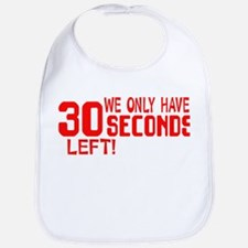 30 Seconds Left Bib