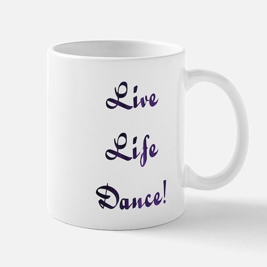 Live Life Dance! Design #28 Mug