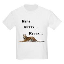 Here Kitty, Kitty T-Shirt