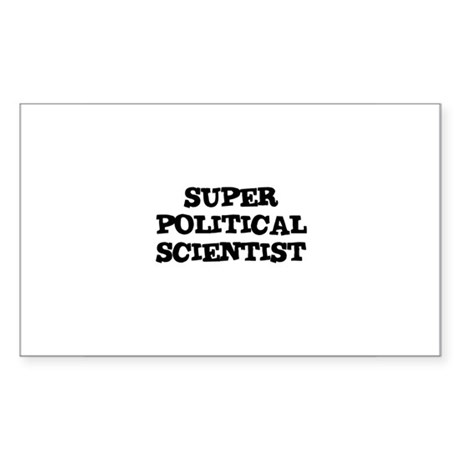 SUPER POLITICAL SCIENTIST Rectangle Sticker