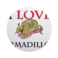I Love Armadillos Ornament (Round)