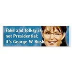 Fake and Folksy is not Presidential, it's George W