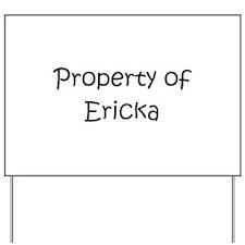 Funny Ericka Yard Sign
