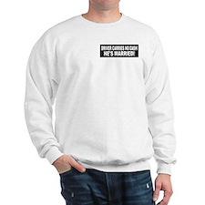 Driver Carries No Cash - He's Married! Sweatshirt