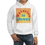 Waterloo In Dover Hooded Sweatshirt