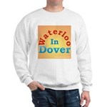 Waterloo In Dover Sweatshirt
