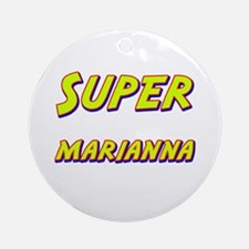 Super marianna Ornament (Round)