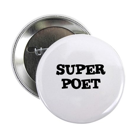 "SUPER POET 2.25"" Button (10 pack)"
