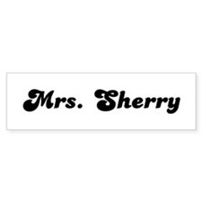 Mrs. Sherry Bumper Bumper Sticker