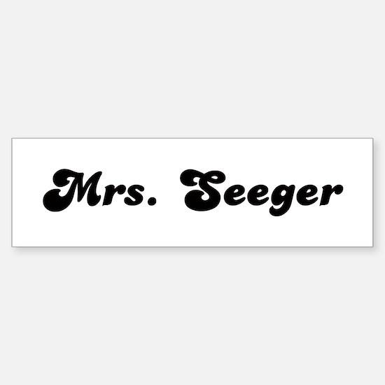 Mrs. Seeger Bumper Bumper Bumper Sticker