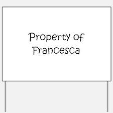 Cute Francesca Yard Sign