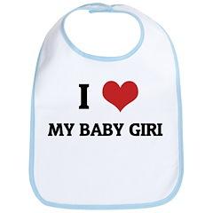 I Love My Baby Girl Bib