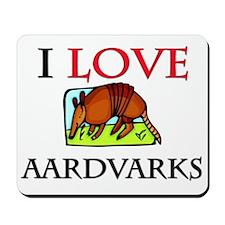 I Love Aardvarks Mousepad