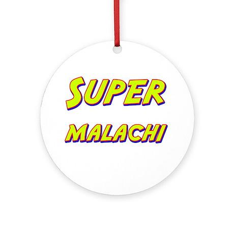 Super malachi Ornament (Round)