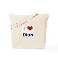 I Love Dion Tote Bag