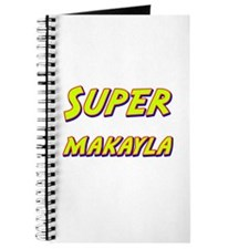 Super makayla Journal